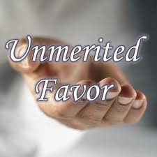 Unmerited Favor